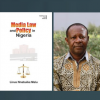BOOK RELEASE – Media Law and Policy in Nigeria  by Linus Nnabuike Malu