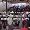 Inhumanity, Cruelty, Slavery, and Human Trafficking in Libya